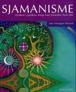 """Sjamanisme - kraften i jordens magi kan forandre livet ditt"" av Jan Morgan Wood"
