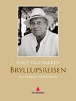 """""""Bryllupsreisen - en kjærlighetsroman"""" av Knut Faldbakken"""
