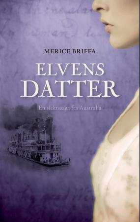 """""""Elvens datter - en slektssaga fra Australia"""" av Merice Briffa"""