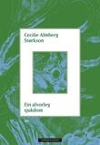 """""""Ein alvorleg sjukdom"""" av Cecilie Almberg Størkson"""