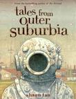 """Tales From Outer Suburbia"" av Shaun Tan"