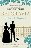"""Belgravia - a tale of secrets and scandal set in 1840s London"" av Julian Fellowes"