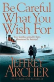 """Be careful what you wish for"" av Jeffrey Archer"