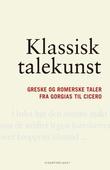 """""""Klassisk talekunst - greske og romerske taler fra Gorgias til Cicero"""" av Gjert Vestrheim"""