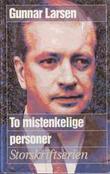 """""""To mistenkelige personer"""" av Gunnar Larsen"""