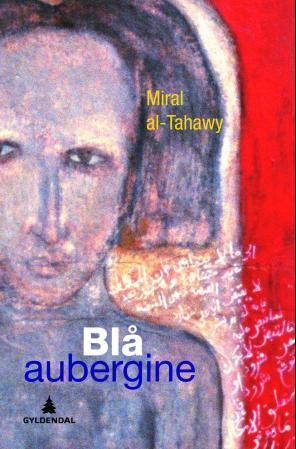 """""""Blå aubergine"""" av Miral al-Tahawy"""
