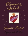 """Useless magic - lyrics and poetry"" av Florence Welch"