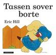"""""""Tassen sover borte"""" av Eric Hill"""
