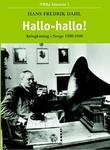 """""""Hallo-hallo! - kringkastingen i Norge 1920-1940"""" av Hans Fredrik Dahl"""