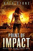 """Point of Impact - A Post-Apocalyptic Survival Thriller (Nuclear Dawn)"" av Kyla Stone"