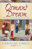 """""""Osman's dream - the story of the Ottoman empire 1300-1923"""" av Caroline Finkel"""