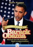 """""""Fortellingen om Barack Obama - mannen som ble Amerikas første svarte president"""" av Bjørn Hansen"""
