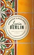 """""""Evening in paradise - more stories"""" av Lucia Berlin"""