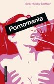 """""""Pornomania - roman"""" av Eirik Husby Sæther"""