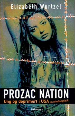 """Prozac nation - ung og deprimert i USA"" av Elizabeth Wurtzel"