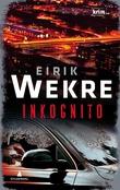 """""""Inkognito - thriller"""" av Eirik Wekre"""
