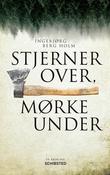"""""""Stjerner over, mørke under"""" av Ingebjørg Berg Holm"""