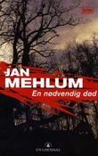 """""""En nødvendig død - kriminalroman"""" av Jan Mehlum"""