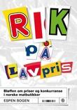 """""""Rik på lavpris - bløffen om priser og konkurranse i norske matbutikker"""" av Espen Bogen"""