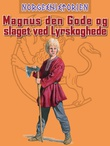 """""""Magnus den Gode og slaget ved Lyrskoghede"""" av Kim Hjardar"""