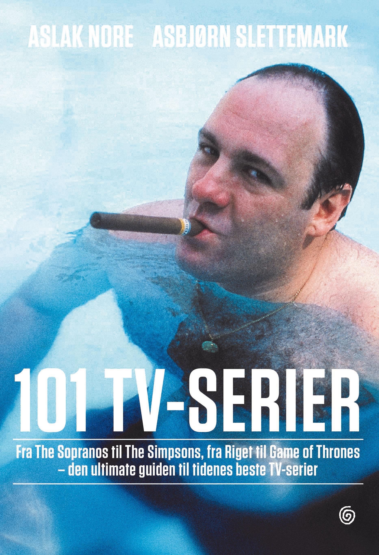 """""""101 tv-serier - fra The Simpsons til The Sopranos, fra Riget til Game of Thrones"""" av Aslak Nore"""