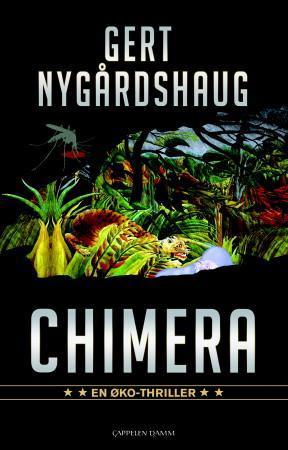 """Chimera - øko-thriller"" av Gert Nygårdshaug"