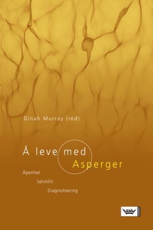 """""""Å leve med Asperger - åpenhet, selvtillit, diagnotisering"""" av Dinah Murray"""
