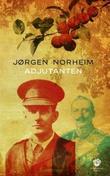 """Adjutanten - roman"" av Jørgen Norheim"