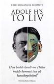 """Adolf H's to liv"" av Eric-Emmanuel Schmitt"