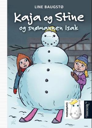 """""""Kaja og Stine og snømannen Isak"""" av Line Baugstø"""