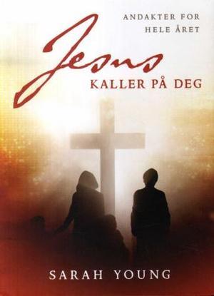 """""""Jesus kaller på deg - andakter for hele året"""" av Sarah Young"""