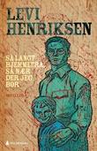 """""""Så langt hjemmefra, så nær der jeg bor noveller"""" av Levi Henriksen"""