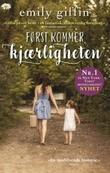 """""""Først kommer kjærligheten"""" av Emily Giffin"""