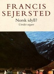 """""""Norsk idyll?"""" av Francis Sejersted"""