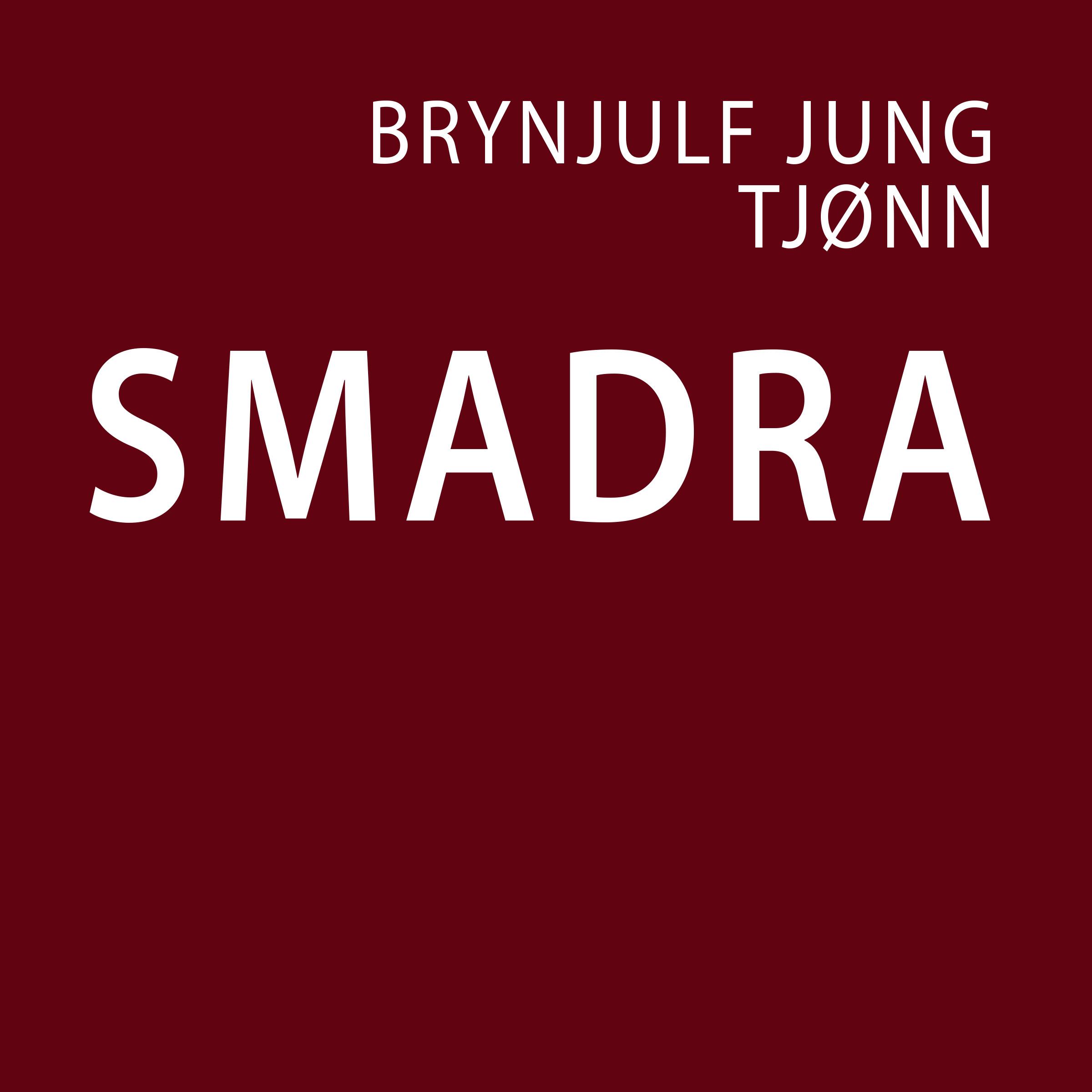 """""""Smadra"""" av Brynjulf Jung Tjønn"""
