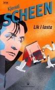 """""""Lik i lasta - kriminalroman"""" av Kjersti Scheen"""