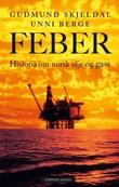 """""""Feber - historia om norsk olje og gass"""" av Gudmund Skjeldal"""