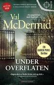 """""""Under overflaten"""" av Val McDermid"""