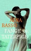 """Fange 59. Taterpige - roman"" av Aina Basso"