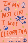 """""""In My Past Life I Was Cleopatra - A sceptical believer's journey through the New Age"""" av Amal Awad"""