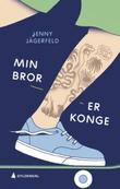 """""""Min bror er konge!"""" av Jenny Jägerfeld"""