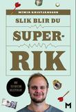"""""""Slik blir du superrik - mine tolv uker som aksjespekulant"""" av Mímir Kristjánsson"""