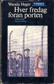 """""""Hver fredag foran porten"""" av Wanda Heger"""