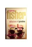 """""""Delusions of Grandma"""" av Carrie Fisher"""