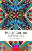 """""""Forvandling. Årsplanlegger 2013"""" av Paulo Coelho"""