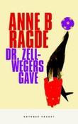 """""""Dr. Zellwegers gave - roman"""" av Anne B. Ragde"""