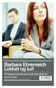 """""""Lokket og lurt - på (forgjeves) jakt etter den amerikanske drømmen"""" av Barbara Ehrenreich"""