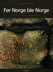 """""""Før Norge ble Norge - fra istid til jernalder"""" av Einar Østmo"""