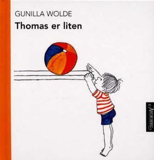 """""""Thomas er liten"""" av Gunilla Wolde"""