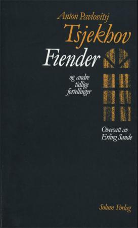 """""""Fiender og andre tidlige fortellinger"""" av Anton P. Tsjekhov"""